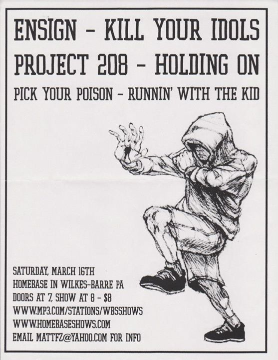 Ensign | Kill Your Idols | Project 208 | Holding On | Pick Your Poison | Runnin With The Kid @ Wilkes Barre PA 3-16-02