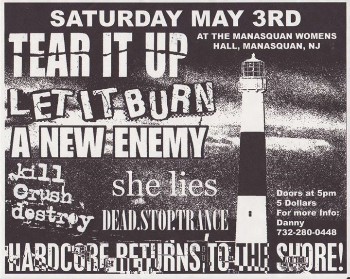 Tear It Up-Let It Burn-A New Enemy-Kill Crush Destroy-She Lies-Dead Stop Trance @ Manasquan NJ 5-3-02