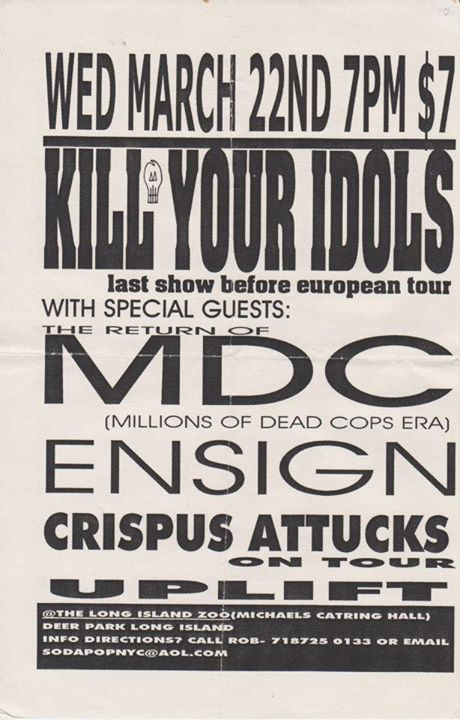 Kill Your Idols-Millions Of Dead Cops-Ensign-Crispus Attucks-Up Lift @ Long Island NY 3-22-00