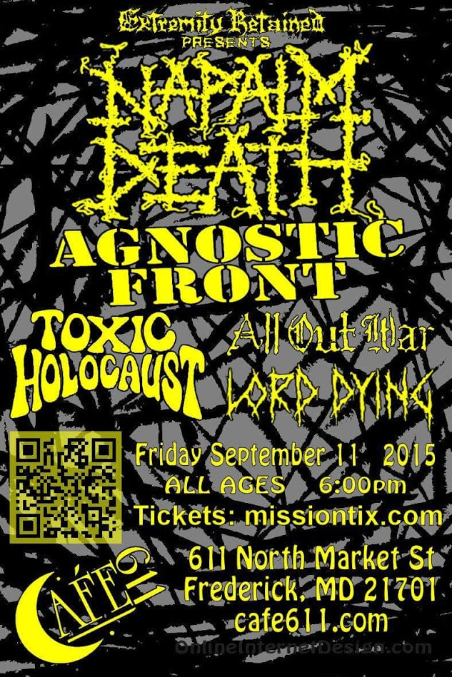 Napalm Death-Agnostic Front-Toxic Holocaust-All Out War-Lord Dying @ Frederick MD 9-11-15