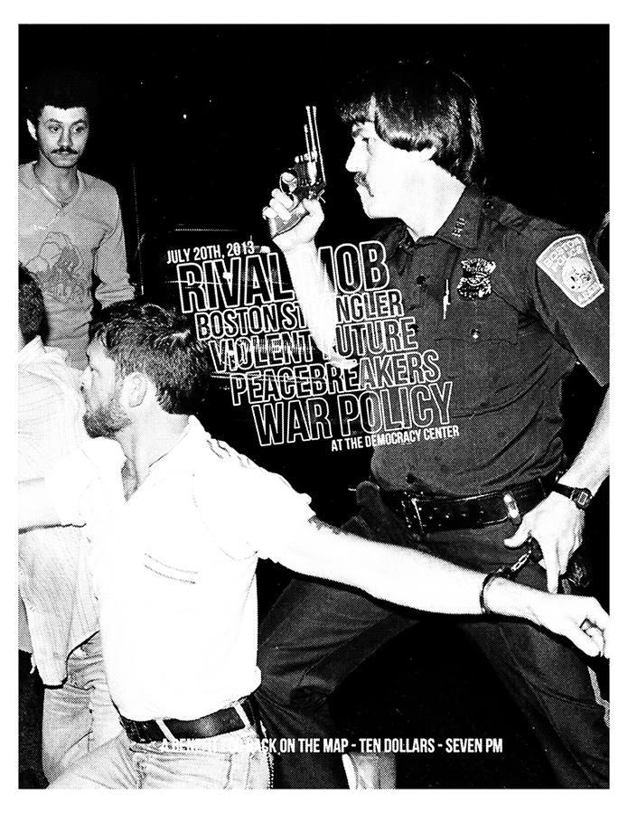 The Rival Mob-Boston Strangler-Violent Future-Peacebreakers-War Policy @ Cambridge MA 7-20-13
