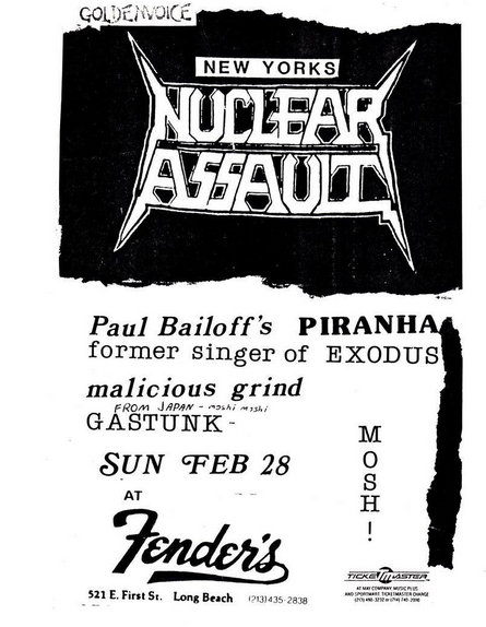 Nuclear Assault-Pianha-Malicious Grind-Gastunk @ Long Beach CA 2-28-88