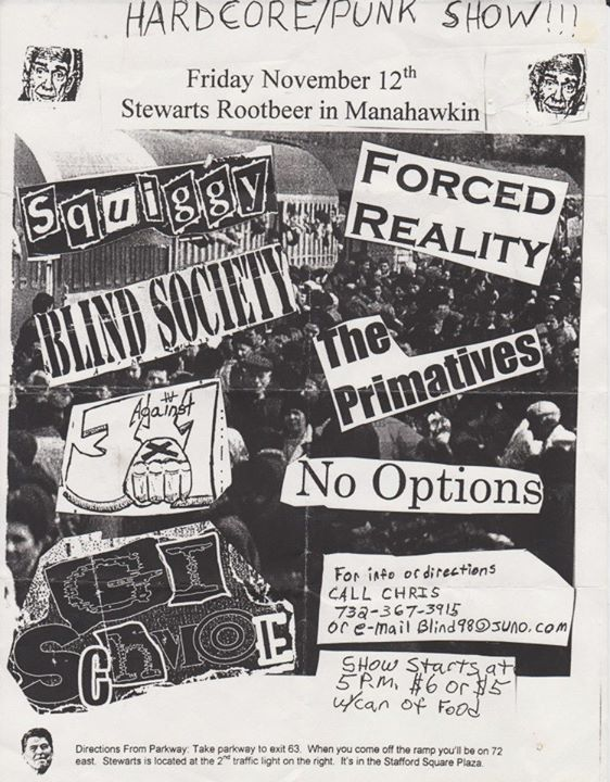 Squiggy-Forced Reality-Blind Society-The Primitives-Three Against One-No Options-GI Schmoe @ Manahawkin NJ 11-12-99