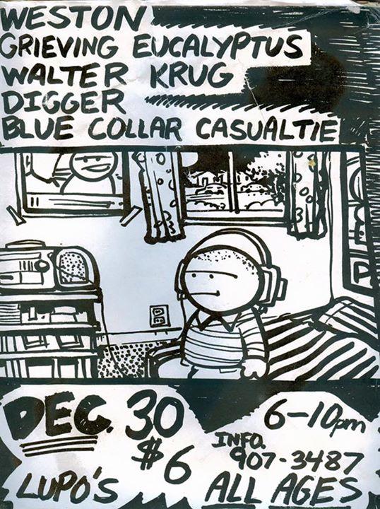 Weston-Grieving Eucalyptus-Walter Krug-Digger-Blue Collar Casualtie @ Providence RI 12-30-94