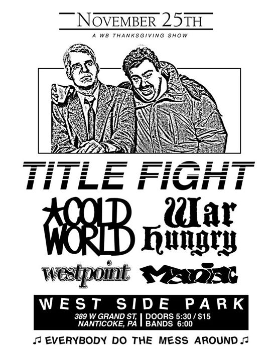 Title Fight-Cold World-War Hungry-Westpoint-Maniac @ Nanticoke PA 11-25-15