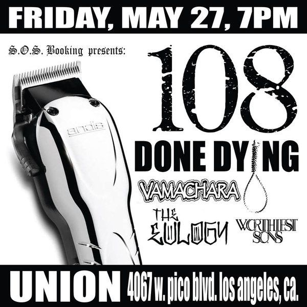 108-Done Dying-Vamachara-The Eulogn-Worthiest Sons @ Los Angeles CA 5-27-16