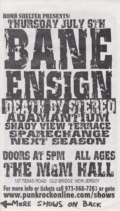 Bane-Ensign-Death By Stereo-Adamantium-Shady View Terrace-Spacechange-Next Season @ Old Bridge NJ 7-6-00
