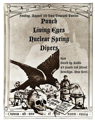 Punch-Living Eyes-Nuclear Spring-Dipers @ Brooklyn NY 8-5-12