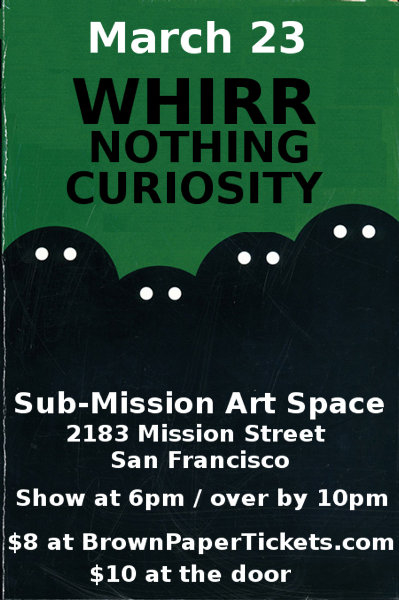 Whirr-Nothing-Curiosity @ San Francisco CA 3-23-13
