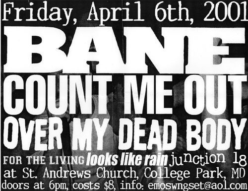 Bane-Count Me Out-Over My Dead Body-For The Living-Looks Like Rain @ College Park MD 4-6-01