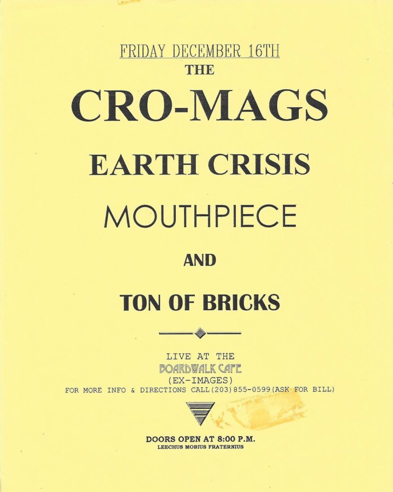 Cro Mags-Mouthpiece-Earth Crisis-Ton Of Bricks @ Brewster NY 12-16-94