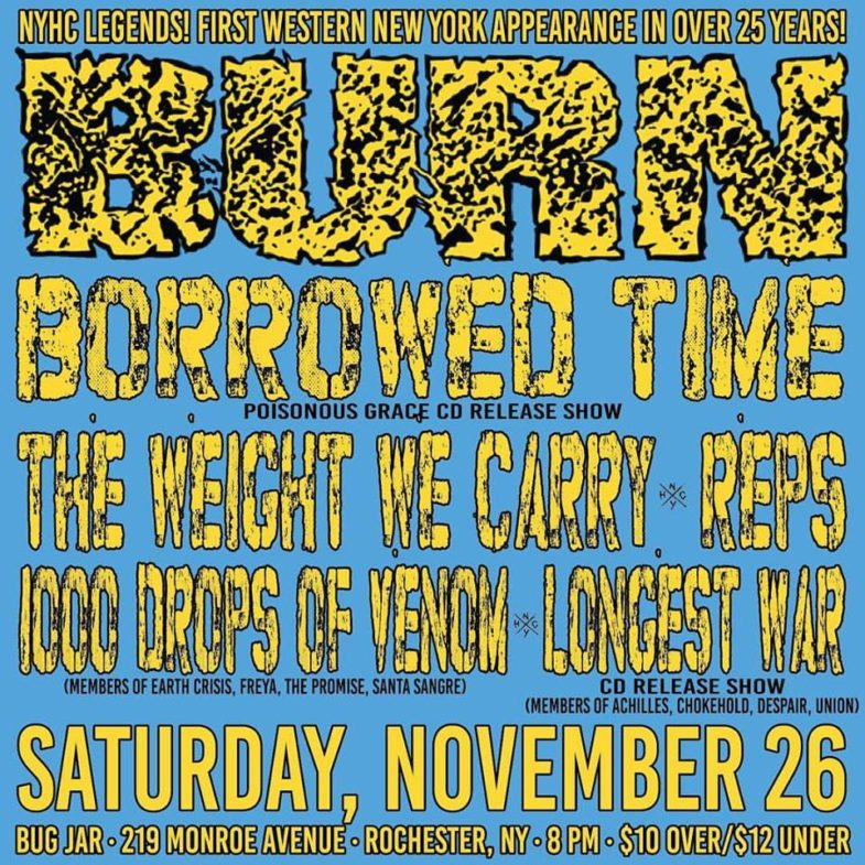 Burn-Borrowed Time-The Weight We Carry-1000 Drops Of Venom-Longest War @ Rochester NY 11-26-16