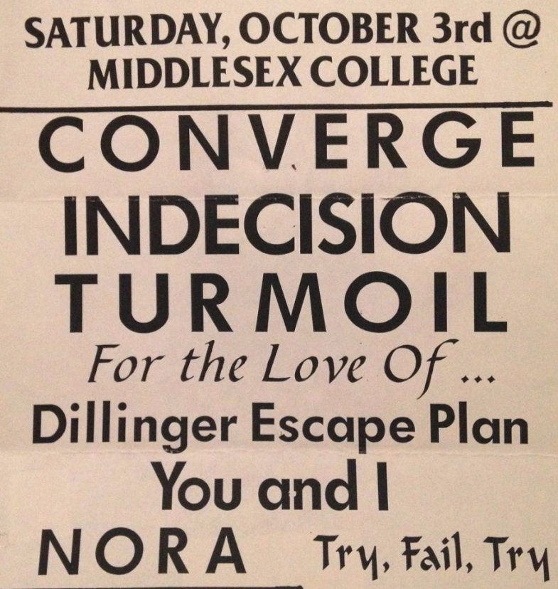Converge-Indecision-Turmoil-For The Love Of…-Dillinger Escape Plan-You & I-Nora-Try Fail Try @ Edison NJ 10-3-99