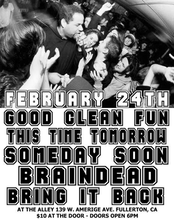 Good Clean Fun-This Time Tomorrow-Someday Soon-Brain Dead-Bring It Back @ Fullerton CA 2-24-UNKNOWN YEAR