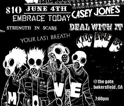 Embrace Today-Casey Jones-Deal With It-Kids Like Us-Strength In Scars-Your Last Breath @ Bakersfield CA 6-4-UNKNOWN YEAR