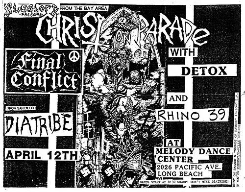 Christ On Parade-Final Conflict-Diatribe-Detox-Rhino 39 @ Long Beach CA 4-12-UNKNOWN YEAR