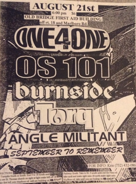 One 4 One-OS 101-Burnside-Torq-Angle Militant-September To Remember @ Old Bridge NJ 8-21-UNKNOWN YEAR
