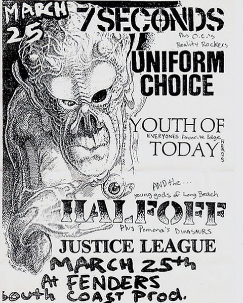 7 Seconds-Uniform Choice-Youth Of Today-Half Off-Justice League @ Long Beach CA 3-25-87