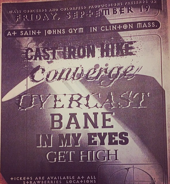 Cast Iron Hike-Converge-Overcast-Bane-In My Eyes-Get High @ Clinton MA 9-19-97