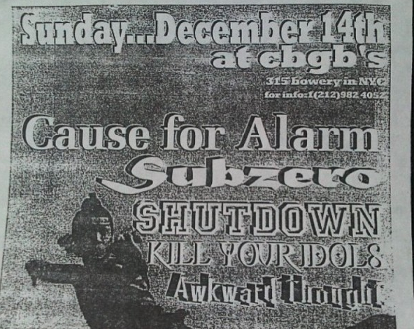 Cause For Alarm-Sub Zero-Shutdown-Kill Your Idols-Awkward Thought @ New York City NY 12-14-97