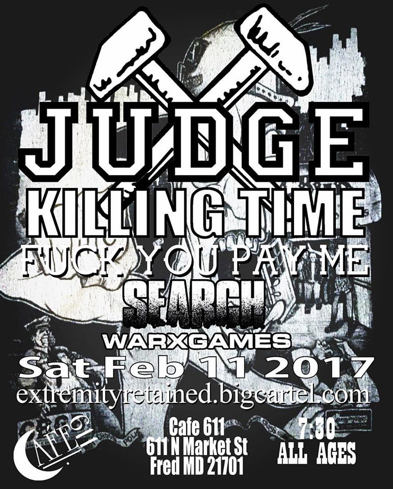 Judge-Killing Time-Fuck You Pay Me-Search-War Games @ Frederick MD 2-11-17