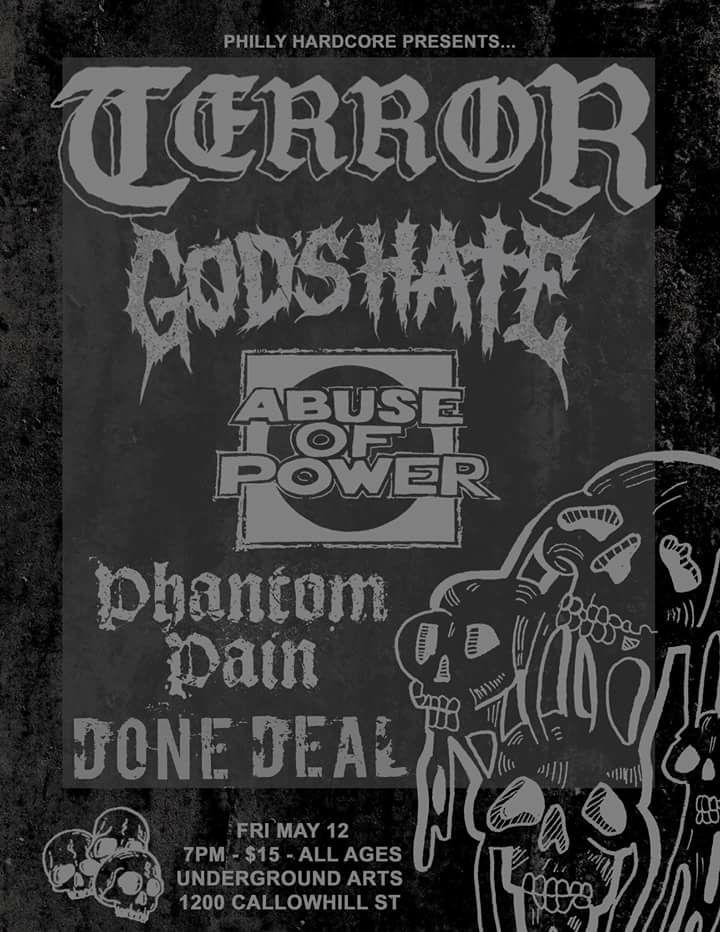 Terror-God's Hate-Abuse Of Power-Phantom Pain-Done Deal @ Philadelphia PA 5-12-17