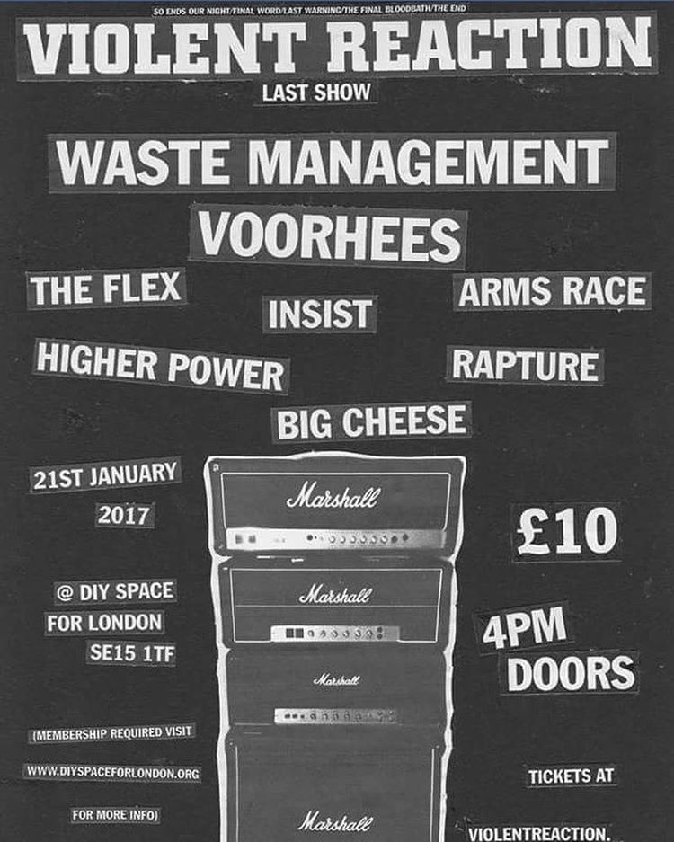 Violent Reaction-Waste Management-Voorhees-The Flex-Higher Power-Insist-Big Cheese-Arms Race-Rapture @ London England 1-21-17