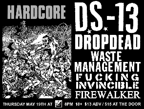 DS 13-DropDead-Waste Management-Fucking Invincible-Firewalker @ 5-19-17