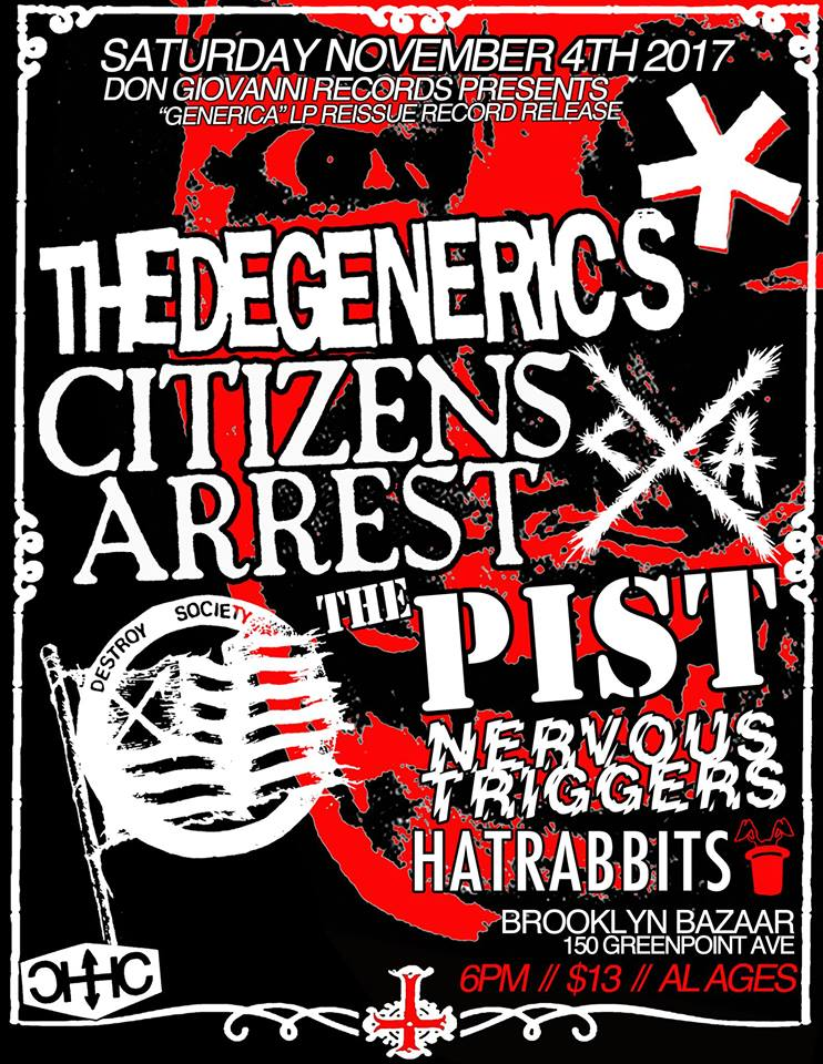 Degenerics-Citizens Arrest-The Pist-Nervous Triggers-Hatrabbits @ Brooklyn NY 11-4-17
