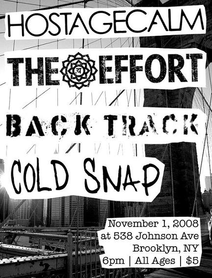 Hostage Calm-The Effort-Backtrack-Cold Snap @ Brooklyn NY 11-1-08