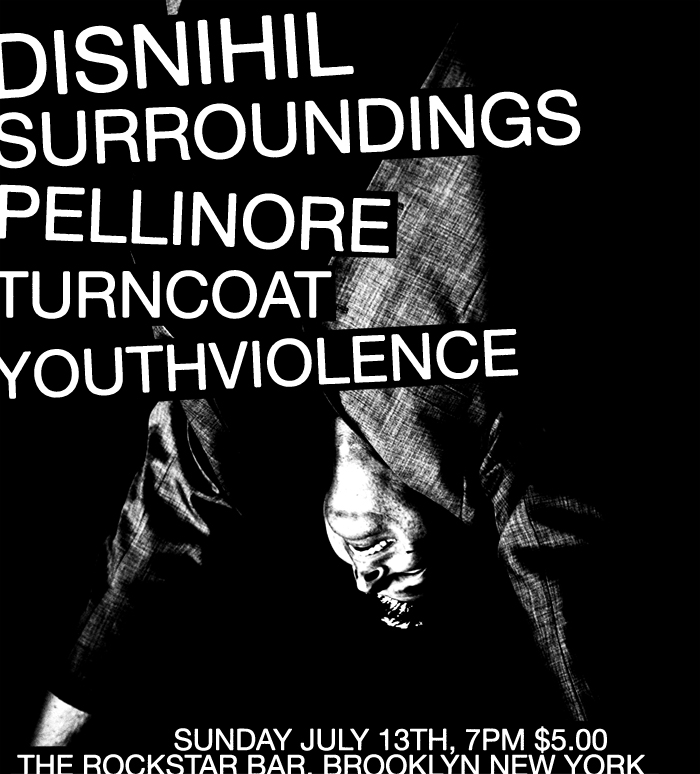 Disnihil-Surroundings-Pellinore-Turncoat-Youth Violence @ Brooklyn NY 7-13-08