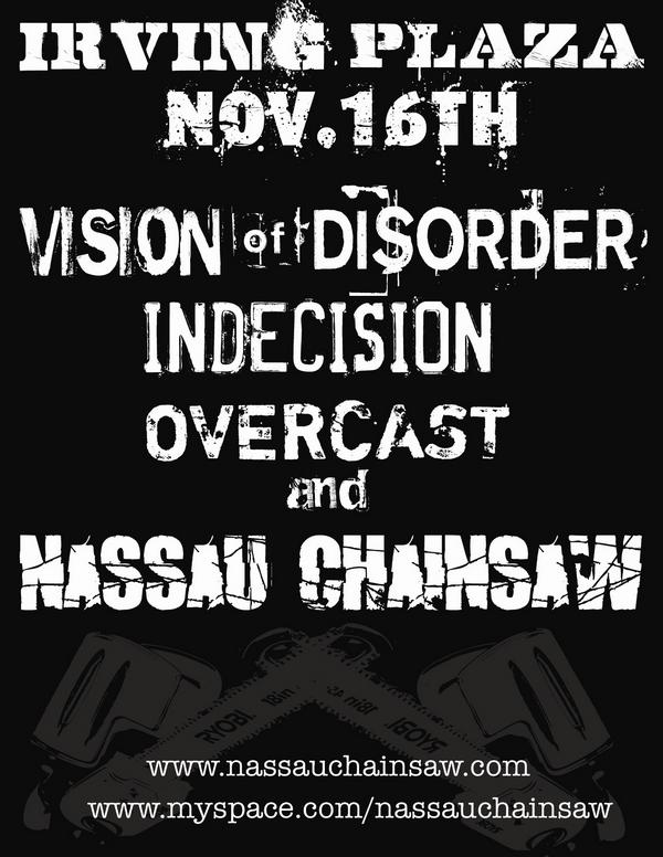 Vision Of Disorder-Indecision-Overcast-Nassau Chainsaw @ New York City NY 11-16-08