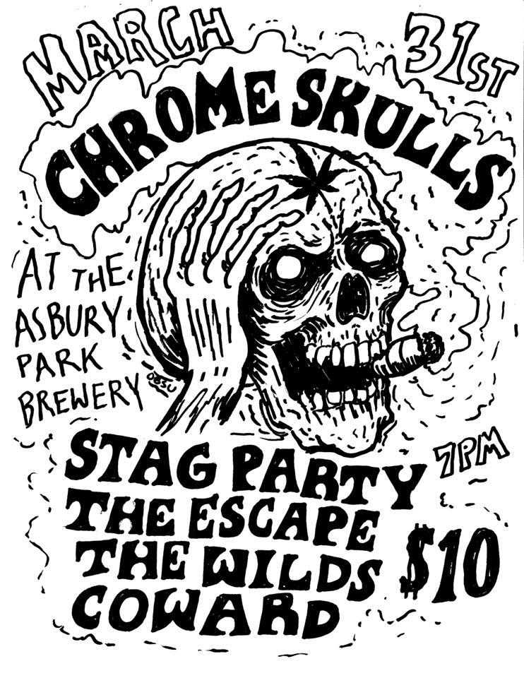 Chrome Skulls-Stag Party-The Escape-The Wilds-Coward @ Asbury Park NJ 3-31-18