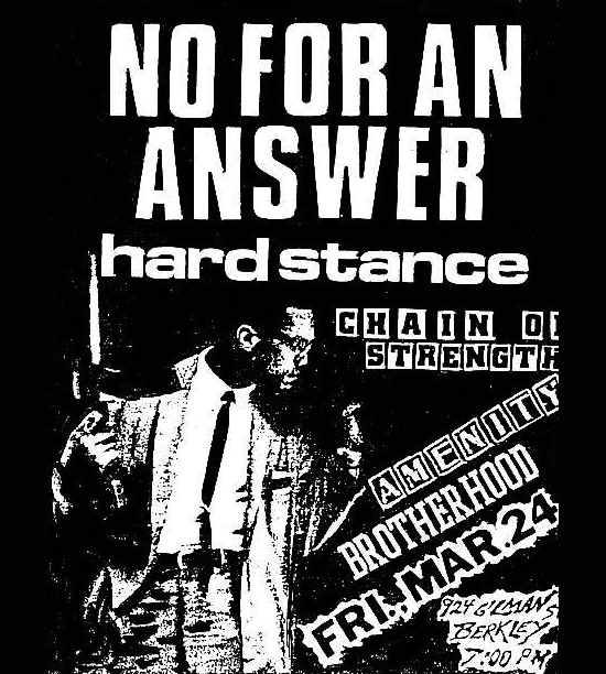 No For An Answer-Hard Stance-Chain Of Strength-Amenity-Brotherhood @ Berkeley CA 3-24-88