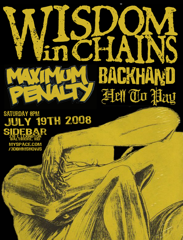 Wisdom In Chains-Maximum Penalty-Backhand-Hell To Pay @ Baltimore MD 7-19-08