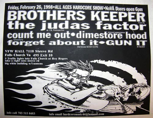 Brothers Keeper-The Judas Factor-Count Me Out-Dimestore Hood-Forget About It-Gun It @ Falls Church VA 2-26-98