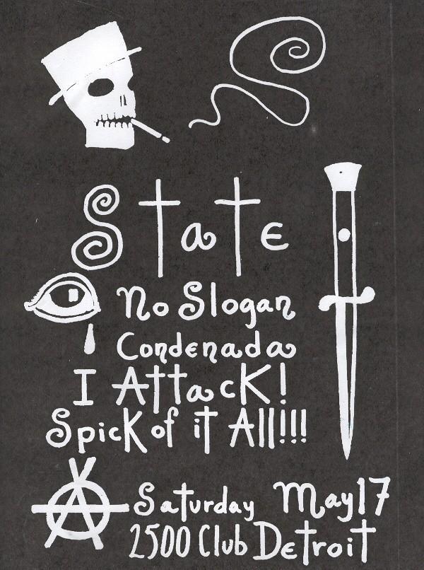 State-No Slogan-Condenada-I Attack-Spick Of It All @ Detroit MI 5-17-08