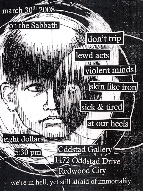 Don't Trip-Lewd Acts-Violent Minds-Skin Like Iron-Sick & Tired-At Our Heels @ Redwood City CA 3-30-08