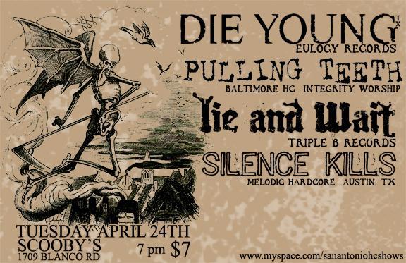 Die Young-Pulling Teeth-Lie & Wait-Silence Kills @ San Antonio TX 4-24-08
