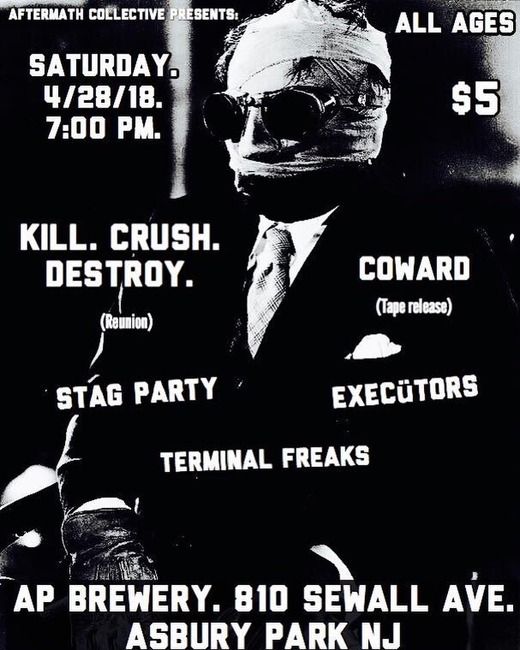 Kill Crush Destroy-Coward-Stag Party-Executors-Terminal Freaks @ Asbury Park NJ 4-28-18