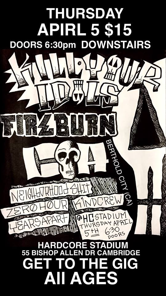 Kill Your Idols-Fireburn-Zero Hour-Neighborhood Shit-Kind Crew-Years Apart @ Philadelphia PA 4-5-18