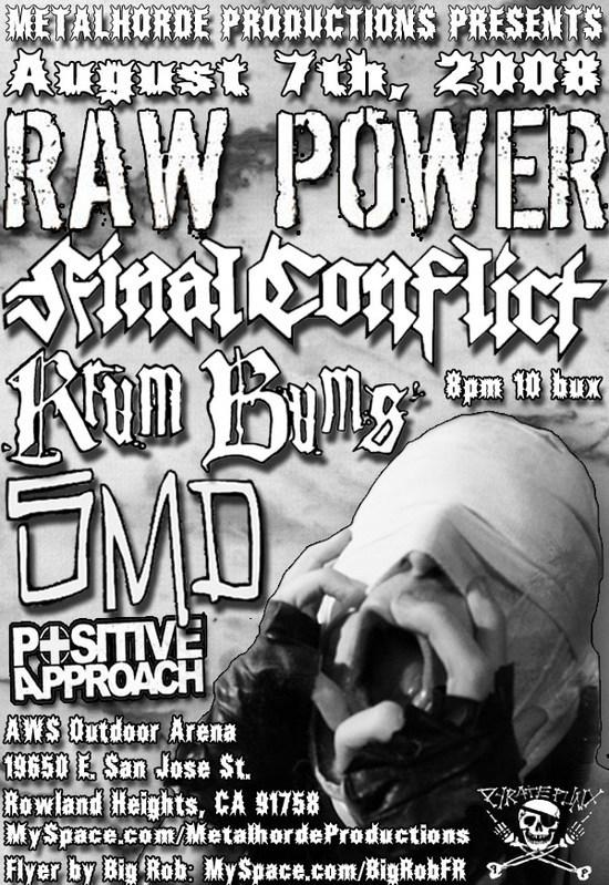 Raw Power-Final Conflict-Positive Approach @ Rowland Heights CA 8-7-08