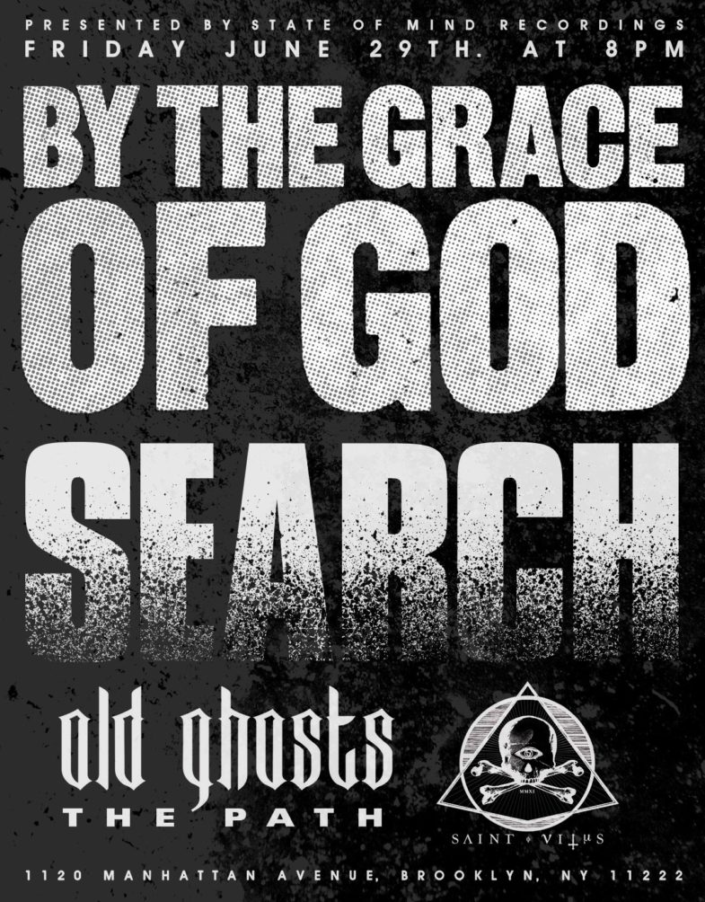 By The Grace Of God-Search-Old Ghosts-The Path @ Brooklyn NY 6-29-18