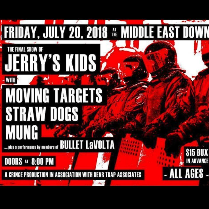 Jerry's Kids-Moving Targets-Straw Dogs-Mung-Bullet Lavolta @ Boston MA 7-20-18
