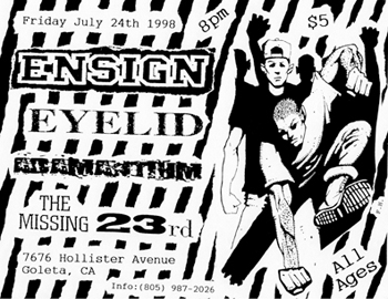 Ensign-Eyelid-Adamantium-The Missing 23rd @ 7676 Hollister Ave. Goleta CA 7-24-98