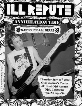 Annihilation Time-Ill Repute @ Ojai Women's Center Ojai CA 7-11-02
