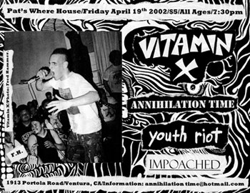 Annihilation Time-Vitamin X-Impoached-Youth Riot @ Pat's Where House Ventura CA 4-19-02