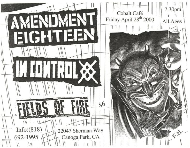 Amendment Eighteen-In Control-Fields Of Fire @ Cobalt Cafe Canoga Park CA 4-28-00