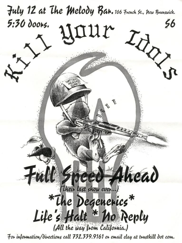Kill Your Idols-Full Speed Ahead-The Degenerics-No Reply-Lifes Halt @ The Melody Bar New Brunswick NJ 7-12-00