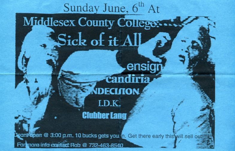 Sick Of It All-Ensign-Candiria-Indecision-I.D.K.-Clubber Lang @ Middlesex County College Edison NJ 6-6-99